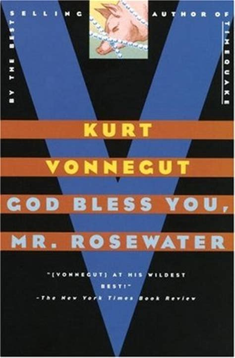 themes in god bless you mr rosewater god bless you mr rosewater by kurt vonnegut