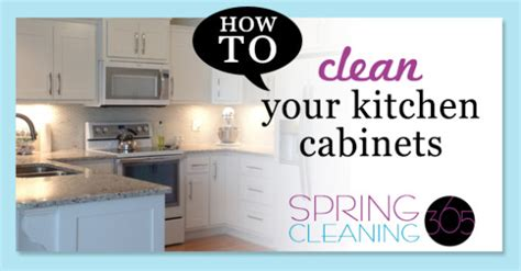 deep clean kitchen cabinets how to deep clean kitchen cabinets spring cleaning 365