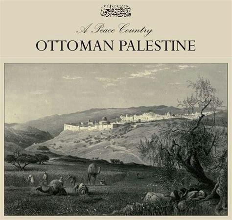palestine ottoman 190 best images about palestine ottoman mandate