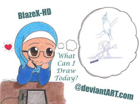 What Can I Sketch What Can I Draw Today By Blazex Hd On Deviantart