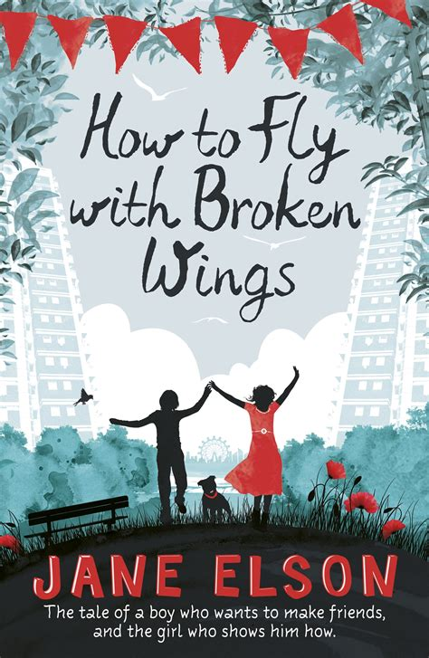 broken things a novel books guest post with elson author of how to fly with