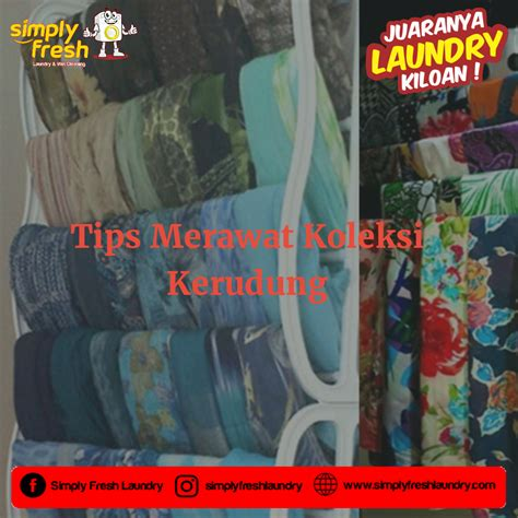 Koleksi Kerudung tips merawat koleksi kerudung simply fresh laundry