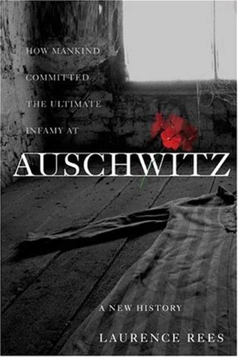 un en auschwitz a in auschwitz edition books auschwitz by laurence rees