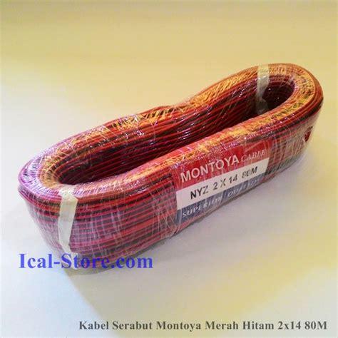 Kabel 1x25 80 Meter Merk Montoya 2 kabel serabut montoya nyz isi 2x14 80 meter merah hitam ical store ical store