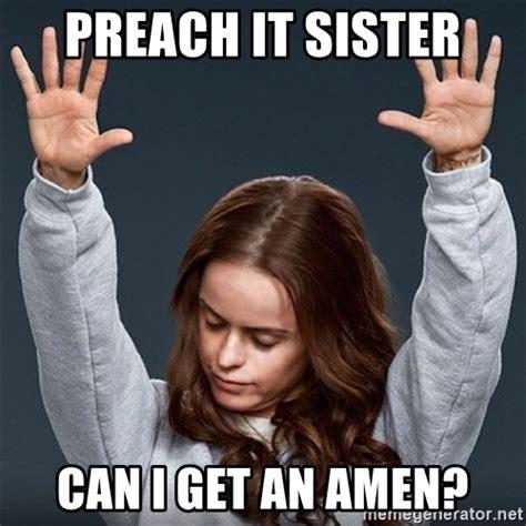 Where Can I Get Memes - preach it sister can i get an amen pennsatucky meme