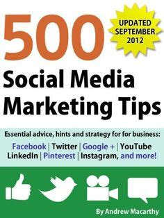 500 social media marketing tips essential advice hints and strategy for business instagram linkedin and more books 1000 images about best business books on the