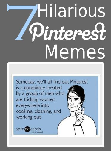 Hilarious Funny Memes - 7 hilarious pinterest memes my list of lists