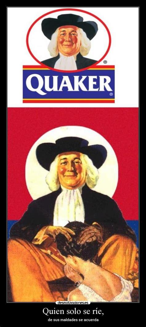 Quaker Memes - im 225 genes y carteles de gracioso pag 132 desmotivaciones