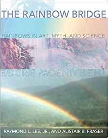how do i get to rainbow bridge books the rainbow bridge rainbows in myth and