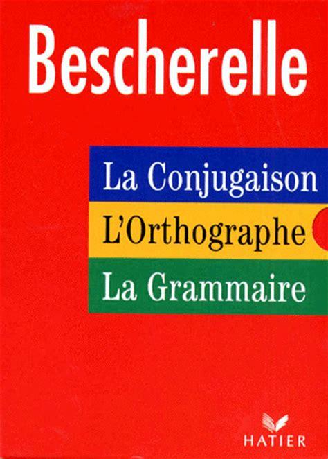 bescherelle bescherelle grammaire bescherelle coffret en 3 volumes la conjugaison bescherelle decitre 9782218721663 livre
