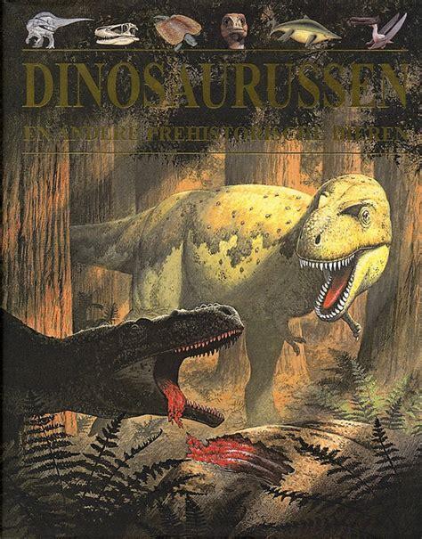 film dinosaurussen bol com dinosaurussen en andere prehistorische dieren
