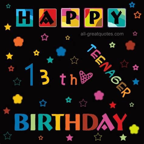 13 Birthday Quotes For Happy 13th Birthday Free Cards
