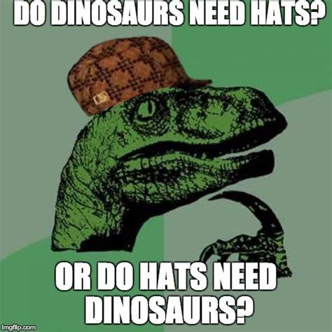 Meme Generator Dinosaur - philosoraptor meme imgflip