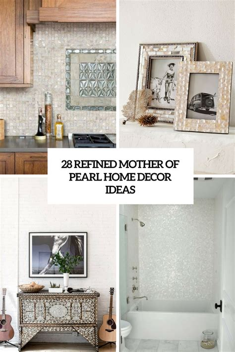 28 refined of pearl home decor ideas digsdigs