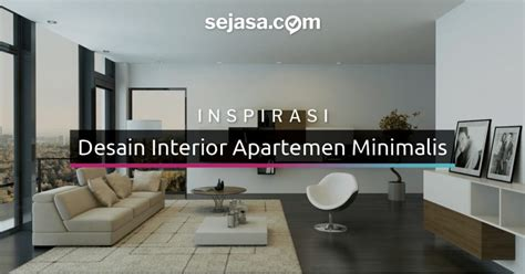 Desain Interior Apartemen inspirasi dan tips desain interior apartemen minimalis