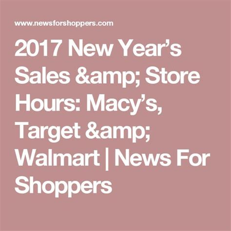 2017 new year s sales store hours macy s target