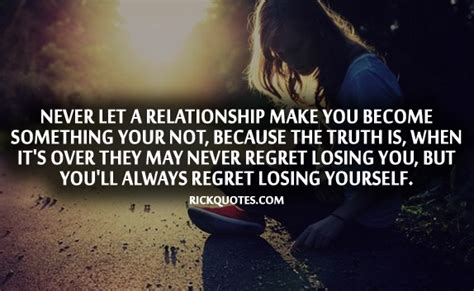 8 Iphone Youll Regret Missing by Relationship Quotes You Ll Always Regret Losing Yourself