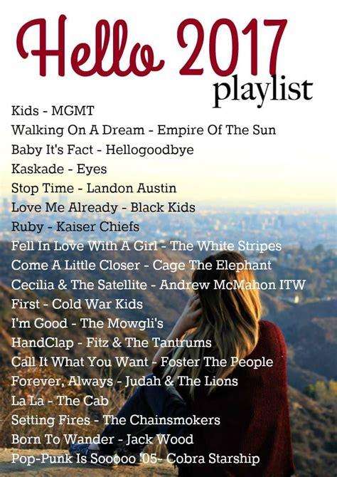 new year song playlist 2017 playlist inspiring playlists