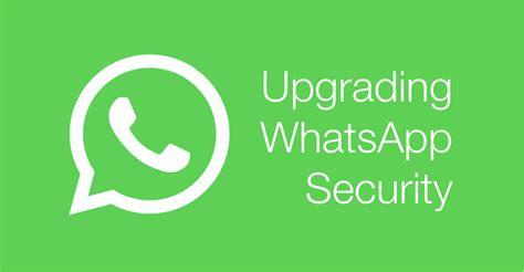 upgrading whatsapp security martin shelton medium