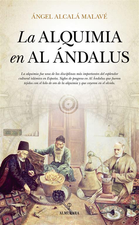 libro la quimera de al andalus la alquimia en al 193 ndalus la tienda de libros