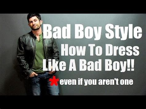 how to do a boy bad boy style how to look like a bad boy even if you