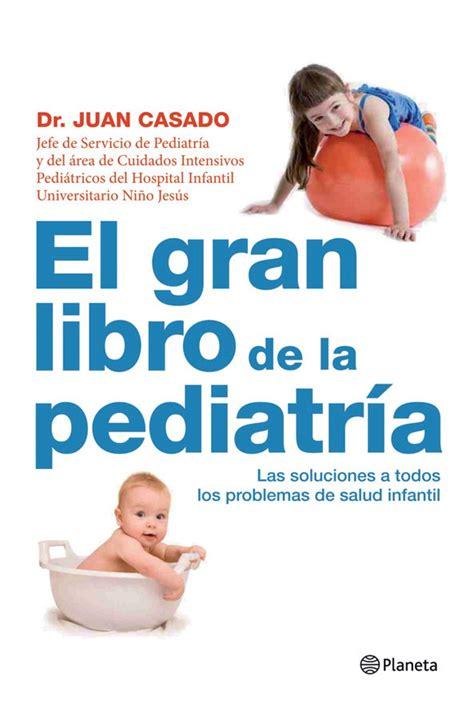 descargar libros de pediatria pdf gratis el gran libro de la pediatria descargar libros pdf gratis