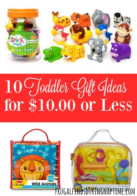 10 toddler gift ideas for 10 00 or less frugal finds