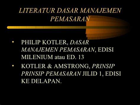 Prinsip Prinsip Pemasaran Philip Kotler Jil 1 Ed 12 1 pengrtian psr pmsrn dan m pmsrn