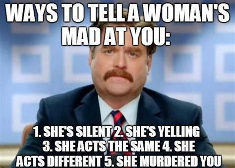 5 ways to tell a woman s mad at you weknowmemes