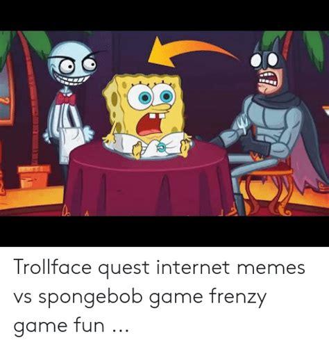 trollface quest internet memes  spongebob game frenzy