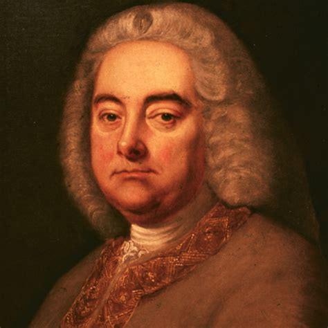 To Handel george frideric handel composer biography