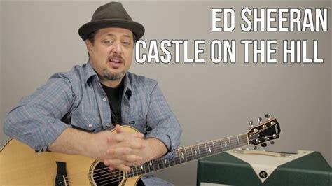 ed sheeran castle on the hill chord ed sheeran castle on the hill guitar lesson easy chords