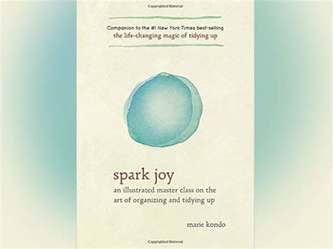 libro spark joy an illustrated konmari creator marie kondo shares how to spark joy in your home abc news