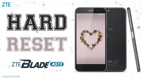hard reset android zte skate hard reset zte blade a512 youtube