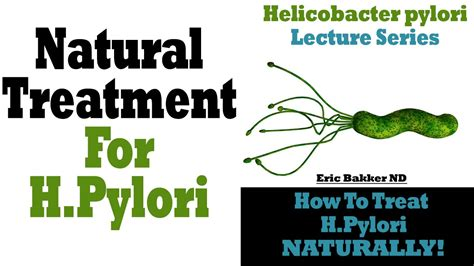 how to treat and eradicate helicobacter pylori naturally