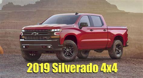 2019 Chevy Silverado 1500 by 2019 Chevy Silverado 1500 Trailboss 4x4 Everything We