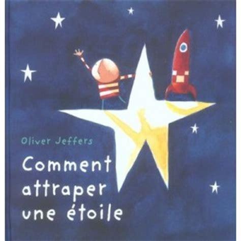 como atrapar una estrella 9681677587 c 243 mo atrapar una estrella oliver jeffers sodis tl