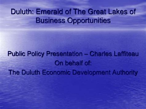 Of Minnesota Duluth Mba by Duluth Economic Development Policy Presentation