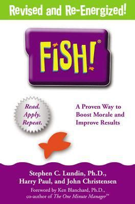 fish a remarkable way fish a remarkable way to boost morale and improve results by stephen c lundin reviews