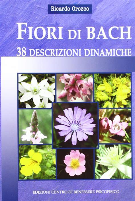 orozco fiori di bach pdf fiori di bach 38 descrizioni dinamiche