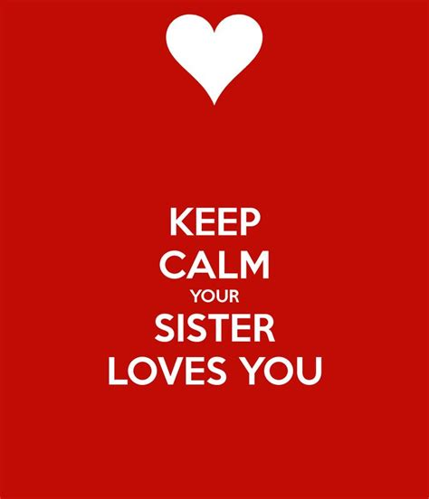 images of love u sister keep calm your sister loves you marianne glass glass