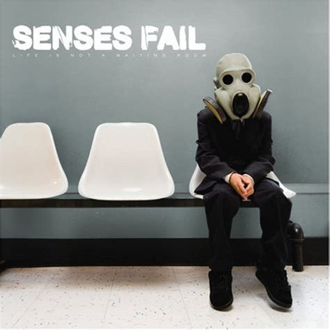 senses fail is not a waiting room senses fail is not a waiting room we