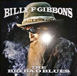 billy f gibbons the big bad blues discogs billy gibbons the big bad blues vinyl lp album
