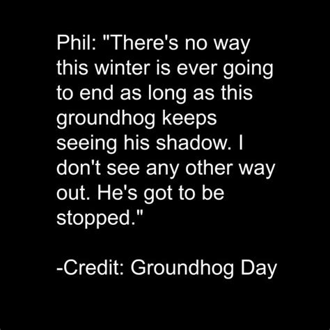 groundhog day day one lyrics groundhog day quotes sayings groundhog day