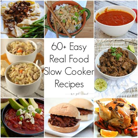 60 easy real food slow cooker recipes we got real
