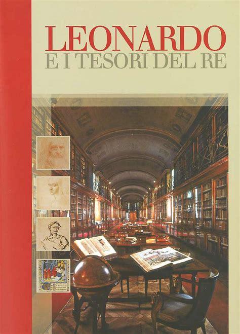 banca leonardo torino leonardo e i tesori re catalogo by consulta di