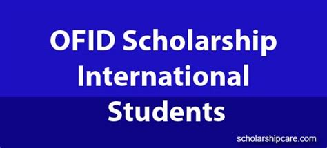 Mba Scholarship Of International Student In Us by Ofid Scholarship Award For International Students