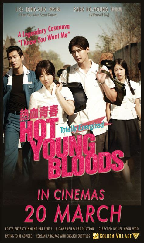 film korea hot young blood giveaway hot young bloods opens in singapore on mar 20