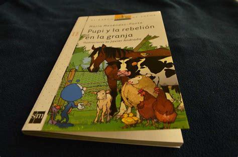 libro la granja al dedillo pupi y la rebeli 243 n en la granja es un libro para leer makia