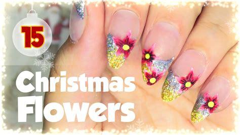 christmas nail art tutorial youtube 15 christmas flowers nail art tutorial nail art advent